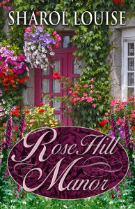 RoseHill Manor - front cover book 1650 x 2550